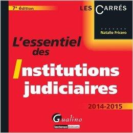 L'essentiel des institutions judiciaires 2014-2015