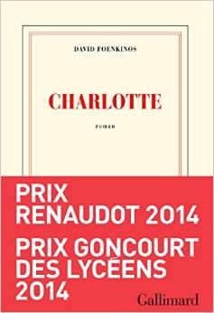 Charlotte - Prix Renaudot et Goncourt des lycéens 2014