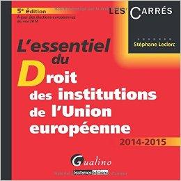 L'essentiel du droit des institutions de l'Union européenne 2014-2015
