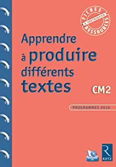 Apprendre à produire différents textes CM2 - Grand Format Edition 2017 avec 1 Cédérom