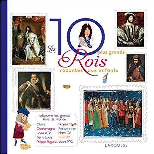 Les 10 plus grands rois de France racontés aux enfants Album