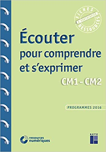 Ecouter pour comprendre et s'exprimer CM1-CM2 - Grand Format avec 1 Cédérom