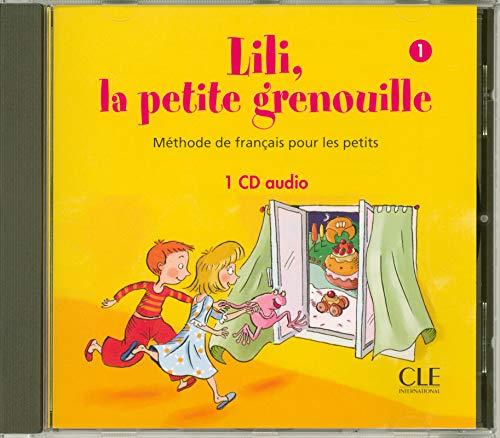 Lili, la petite grenouille 1 - Méthode de français pour les petits Chansons 1 CD audio