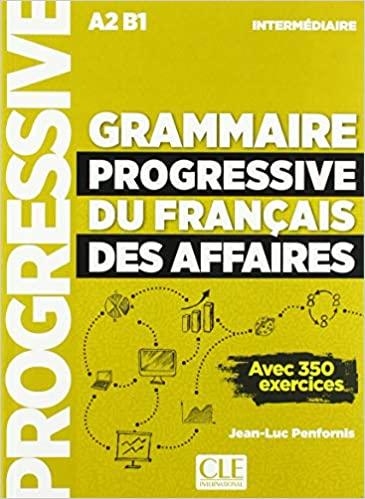 Grammaire progressive du français des affaires intermédiaire A2-B1 - Avec 350 exercices avec 1 CD audio MP3