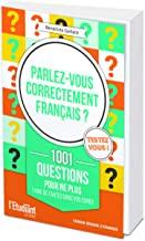 Parlez-vous correctement français ? - 1001 questions pour ne plus faire de fautes sur vos copies
