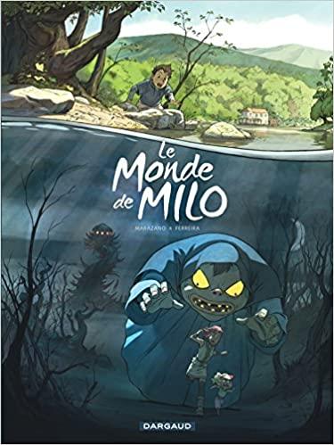 Le monde de Milo Tome 1