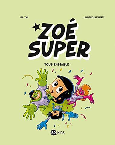 Zoé Super Tome 3 - Album Tous ensemble !