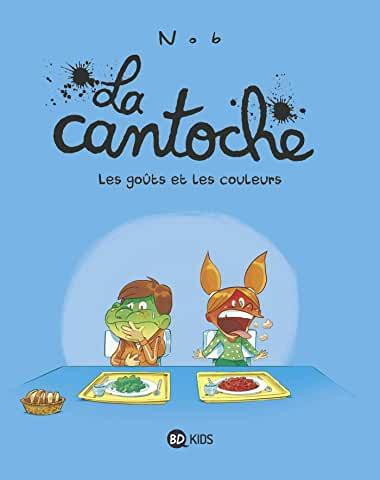 La cantoche Tome 2 - Album Les goûts et les couleurs