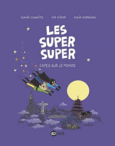 Les Super Super Tome 4 - Album Capes sur le monde !