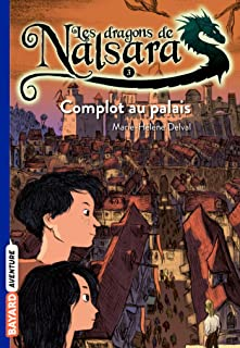 Les dragons de Nalsara Tome 3 - Poche Complot au palais