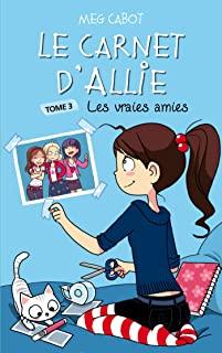Le carnet d'Allie Tome 3 - Grand Format Les vraies amies