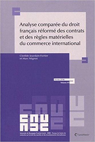 Analyse comparée du droit français réformé des contrats et des règles matérielles du droit du commerce international