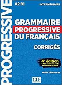Grammaire progressive du français - Niveau intermédiaire (A2/B1) - Corrigés - 4ème édition