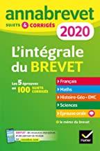 L'intégrale 3e - Sujets et corrigés - Français, Maths, Histoire-géo EMC, Sciences et technologie, Epreuve orale