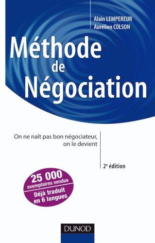 Méthode de négociation - On ne naît pas bon négociateur, on le devient - 2e édition