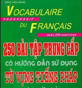250 bài tập trung cấp từ vựng tiếng pháp