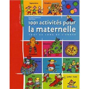 1001 Activités pour la maternelle tout au long de l'année