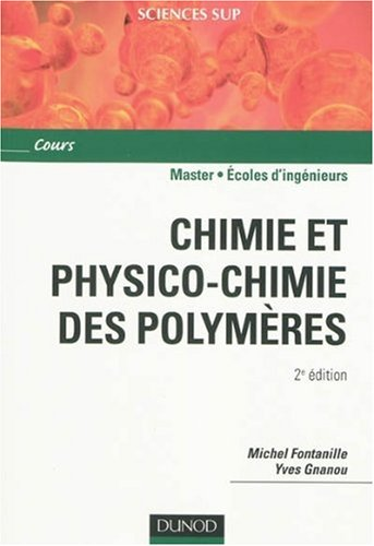 CHIMIE ET PHYSICO-CHIMIE DES POLYMERES - 2E EDITION
