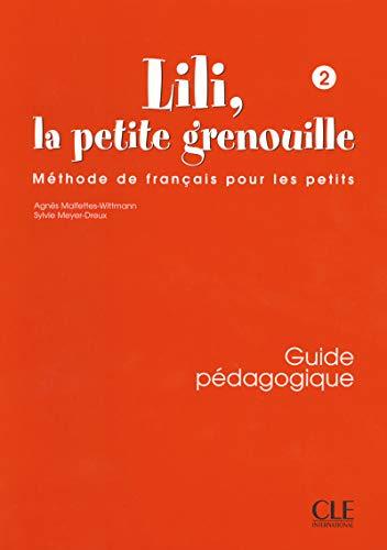 Lili, la petite grenouille 2 - Guide pédagogique, méthode de français pour les petits