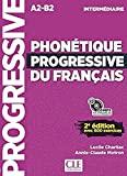Phonétique progressive du français intermédiaire A2-B2 - Corrigés avec 600 exercices