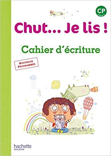 Chut. Je lis ! Méthode de lecture CP - Cahier d'écriture - Ed. 2016