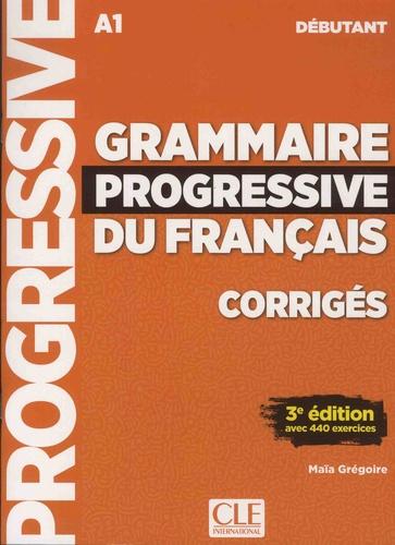 Grammaire progressive du français A1 débutant - Corrigés -