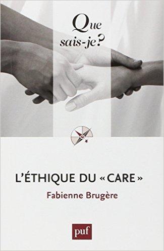 L'ETHIQUE DU CARE (2ED) QSJ 3903