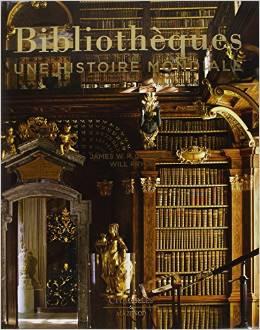 Bibliothèques, une histoire mondiale - Nouvelle édition