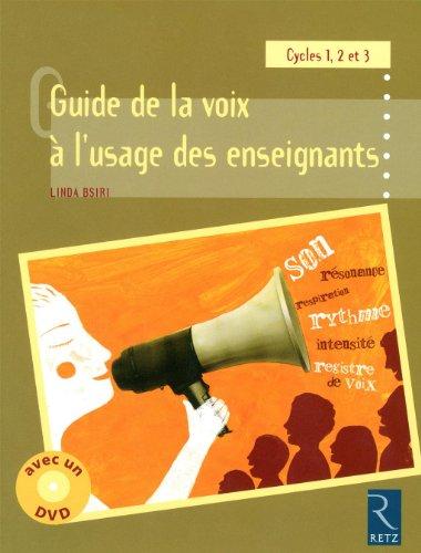 Guide de la voix à l'usage des enseignants : Cycle 1, 2 et 3 (1DVD)