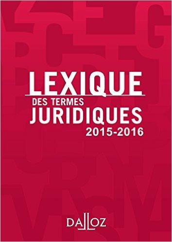 LEXIQUE DES TERMES JURIDIQUES 2015-2016 - 23E ED.