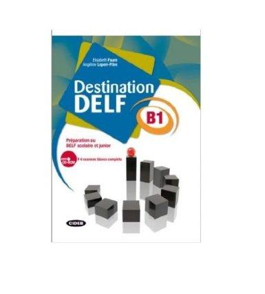 Destination DELF B1 : Préparation au DELF scolaire et junior (1Cédérom)