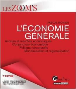 L'économie générale : Acteurs et marchés économiques - Conjoncture économique - Politique structurelle - Mondialisation et régionalisation
