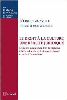 Le droit à la culture, une réalité juridique. Le droit de participer à la vie culturelle en droit constitutionnel et international