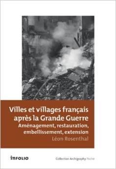 Villes et villages français après la Grande Guerre : Aménagement, restauration, embellissement, extension
