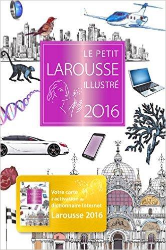 Le petit Larousse illustré 2016