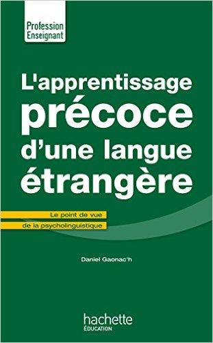 L'APPRENTISSAGE PRECOCE D'UNE LANGUE ETRANGERE