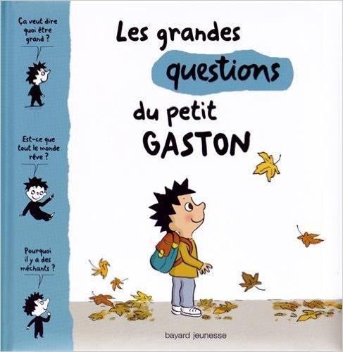 GRANDES QUESTIONS DU PETIT GASTON - T2