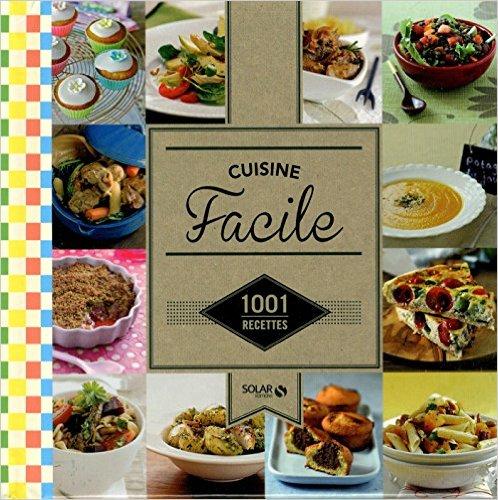 CUISINE FACILE - 1001 RECETTES NE