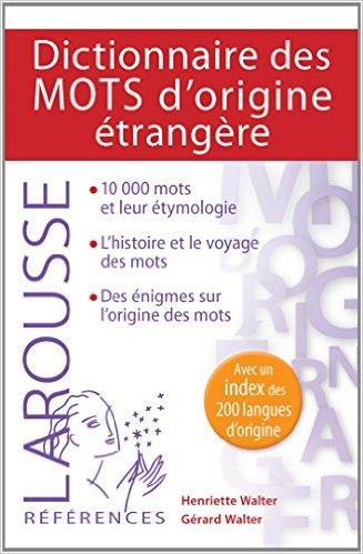 DICTIONNAIRE DES MOTS D'ORIGINE ETRANGERE