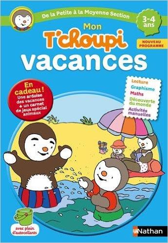 Mon T'choupi Vacances - De la PS vers la MS
