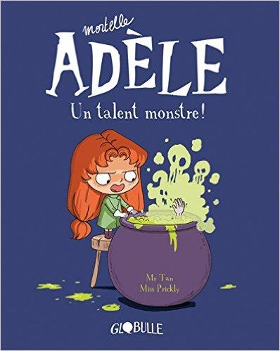 Mortelle Adèle. Un talent monstre (T6)