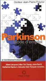 Parkinson, et tremblements essentiels. Mode d'emploi