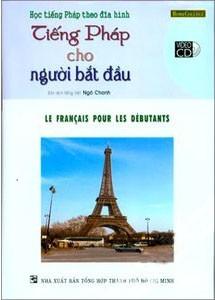 Tiếng Pháp cho người bắt đầu - Le Français pour les débutants (sách + VCD)