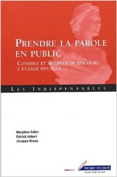 Prendre la parole en public: Conseils et modèles de discours à l'usage des élus
