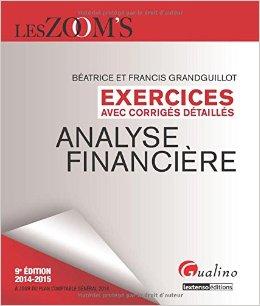 Analyse financière 2014-2015: Exercices avec corrigés détaillés