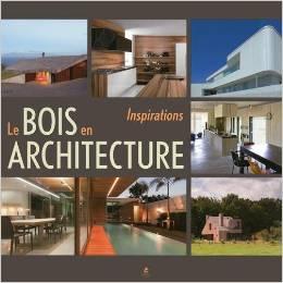 Le Bois en Architecture, Inspirations