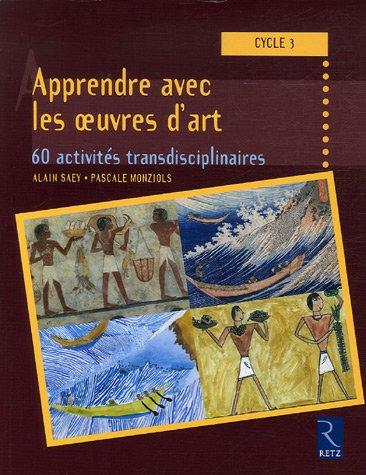 Apprendre avec les oeuvres d'art: 60 activités transdisciplinaires cycle 3