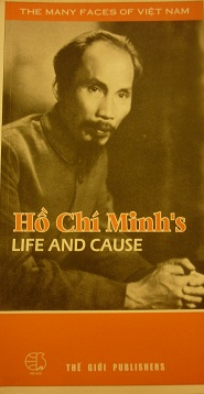 Ho Chi Minh Life and Cause