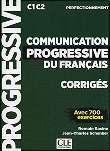 Communication progressive du français - Corrigés - C1 C2 perfectionnement