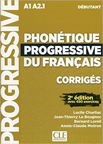 Phonétique progressive du français niveau débutant - Corrigés
